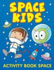 Space Kids: Activity Book Space Cover Image