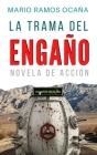La Trama del Engaño: Novela de Acción Cover Image