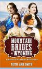 Mountain Brides Of Wyoming: A Historical Mail Order Bride Series Cover Image
