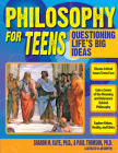 Philosophy for Teens: Questioning Life's Big Ideas Cover Image