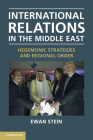 International Relations in the Middle East: Hegemonic Strategies and Regional Order Cover Image