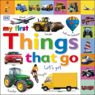 Tabbed Board Books: My First Things That Go: Let's Get Moving! (My First Tabbed Board Book) Cover Image