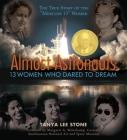 Almost Astronauts: 13 Women Who Dared to Dream Cover Image
