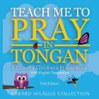 Teach Me to Pray in Tongan: A Colorful Children's Prayer Book Cover Image