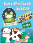 School Is Different This Year And That's OK!: Coloring and Activity Book for Kids back to school gift book Cover Image