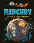 Mercury: The High-Speed Planet (Zoom Into Space (Ruby Tuesday Books)) Cover Image