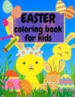 Easter Coloring Book for Kids: Amazing Easter Patterns, Easter Eggs and Bunnies Coloring Book for Kids, Boys & Girls Coloring Activity Big Easter Egg Cover Image