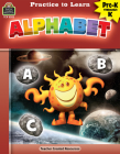 Practice to Learn: Alphabet (Prek-K) Cover Image