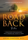The Road Back to Me: 9 Principles for Navigating Life's Unexpected Twists & Turns Cover Image