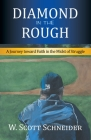Diamond in the Rough: A Journey Toward Faith in the Midst of Struggle Cover Image