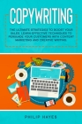 Copywriting: The Ultimate Strategies to Boost Your Sales. Learn Effective Techniques to Persuade Your Customers with Content Market Cover Image