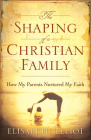 The Shaping of a Christian Family: How My Parents Nurtured My Faith Cover Image