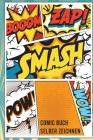 Comic Buch Selber Zeichnen: Leer Selber Ausfüllen Geschenk Für Kinder Und Comicfans Cover Image