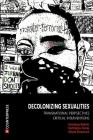 Decolonizing Sexualities: Transnational Perspectives, Critical Interventions Cover Image