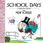 School Days: Cartoons from the New Yorker Cover Image