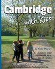 Cambridge with Kids: The Essential Guide for Families Cover Image