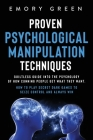 Proven Psychological Manipulation Techniques: Guiltless Guide into the Psychology of How Cunning People Get What They Want. How to Play Secret Dark Ga Cover Image