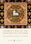Church Tiles of the Nineteenth Century (Shire Library) Cover Image