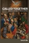 Called Together: Biblical Leadership for Women and Men: Biblical Leadership for Women and Men Cover Image