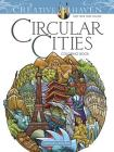 Creative Haven Circular Cities Coloring Book (Creative Haven Coloring Books) Cover Image