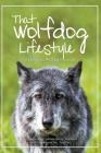 That Wolfdog Lifestyle: at Yamnuska Wolfdog Sanctuary Cover Image