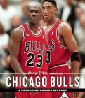 The Chicago Tribune Book of the Chicago Bulls: A Decade-By-Decade History Cover Image