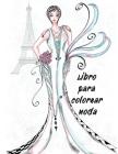 Libro para colorear Moda: un libro para colorear de moda para niñas con 42 diseños fabulosos y niñas lindas con atuendos adorables Libros para c Cover Image