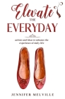 Elevate the Everyday: actions and ideas to enhance the experience of daily life Cover Image