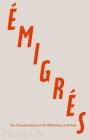 Émigrés: The Transformation of Art Publishing in Britain Cover Image