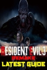 Resident Evil 3 Remake: Latest Guide: The Best Complete Guide: Become a Pro Player in Resident Evil Cover Image