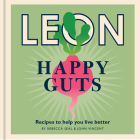 Happy Leons: Leon Happy Guts: Recipes to help you live better Cover Image