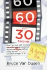 60 Stories About 30 Seconds: How I Got Away With Becoming a Pretty Big Commercial Director Without Losing My Soul (Or Maybe Just Part of It) Cover Image