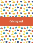 Coloring Book: A coloring book is one of the distinguished books you can coloring with all comfort Cover Image