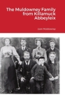 The Muldowney Family from Killamuck Abbeyleix Cover Image