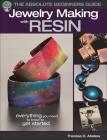 The Absolute Beginners Guide: Jewelry Making with Resin Cover Image