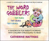 The Word Gobblers: A Handbook for Parents Working with Children Struggling to Read Cover Image