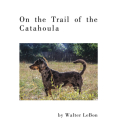 On the Trail of the Catahoula Cover Image