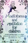 Mindfulness and Meditation for Children: Bedtime meditation stories with dragons, princesses and unicorns. Overcome anxiety and help children's deep s (Bedtime Stories #2) Cover Image