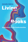 Living Books: Experiments in the Posthumanities (Leonardo) Cover Image