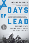 Days of Lead: Defying Death During Israel's War of Independence Cover Image