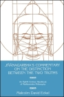 J Nanagarbha's Commentary on the Distinction Between the Two Truths: An Eighth Century Handbook of Madhyamaka Philosophy Cover Image