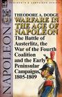 Warfare in the Age of Napoleon-Volume 3: The Battle of Austerlitz, the War of the Fourth Coalition and the Early Peninsular Campaigns, 1805-1809 Cover Image