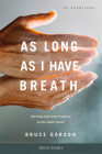 As Long as I Have Breath: Serving God with Purpose in the Later Years Cover Image