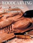 Woodcarving: Tools, Materials & Equipment Volume 2 (New Edition) Cover Image