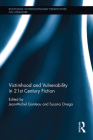 Victimhood and Vulnerability in 21st Century Fiction (Routledge Interdisciplinary Perspectives on Literature) Cover Image