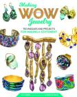Making Wow Jewelry: Techniques and Projects for Making a Statement Cover Image