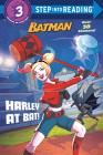 Harley at Bat! (DC Super Heroes: Batman) (Step into Reading) Cover Image
