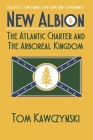 New Albion: The Atlantic Charter and The Arboreal Kingdom: Book II: Concerning Our Laws and Governance Cover Image