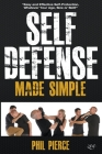 Self Defense Made Simple: Easy and Effective Self Protection Whatever Your Age, Size or Skill! Cover Image