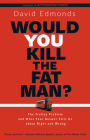 Would You Kill the Fat Man?: The Trolley Problem and What Your Answer Tells Us about Right and Wrong Cover Image